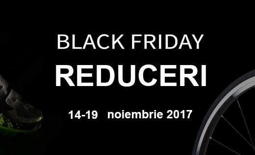 Black Friday 2017 - reduceri Mos Ion Roata