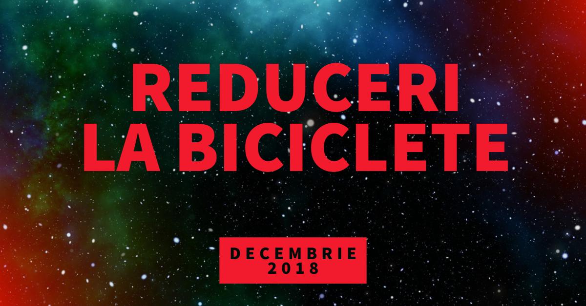 Reduceri biciclete - decembrie 2018