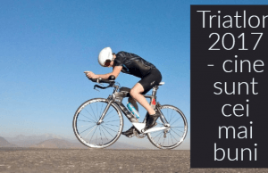 Cei mai buni triatlonisti din Romania in 2017